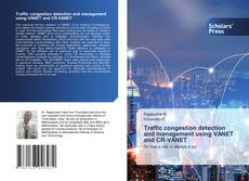 Portada del libro de Traffic congestion detection and management using VANET and CR-VANET