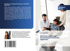 Portada del libro de Dentistry and Image Processing: A Scientific Approach