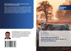 Bookcover of Date Byproducts as a Replacement for Corn Grain in Ruminant Rations