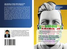THE SOCIAL ETHICS AND EDUCATION PREVENTION COVID-19 OUTBREAK的封面