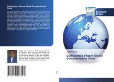 Bookcover of Cultivating a Vibrant Global Compassionate Order
