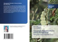 Bookcover of Therapeutic Potential of Acacia Arabica Microparticles