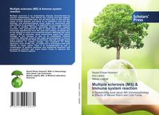 Bookcover of Multiple sclerosis (MS) & Immune system reaction
