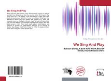 Bookcover of We Sing And Play