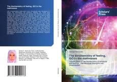 Bookcover of The biochemistry of feeling, GO to the mattresses