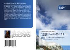 Buchcover von THINGS FALL APART AT THE CENTRE