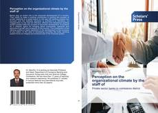 Buchcover von Perception on the organizational climate by the staff of