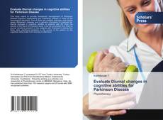 Bookcover of Evaluate Diurnal changes in cognitive abilities for Parkinson Disease