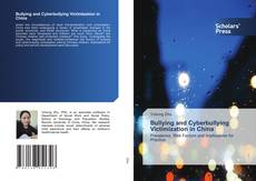 Couverture de Bullying and Cyberbullying Victimization in China