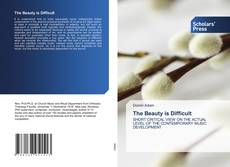 Bookcover of The Beauty is Difficult