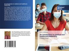 Bookcover of An introduction to medical and healthcare leadership