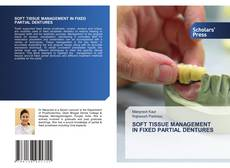 Bookcover of SOFT TISSUE MANAGEMENT IN FIXED PARTIAL DENTURES