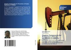 Bookcover of Organic Compounds for Prevention of Scales Deposition in Oilfield