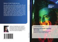 Couverture de Delivery of Youth Friendly Services