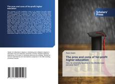 The pros and cons of for-profit higher education kitap kapağı