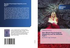 Bookcover of Neo World Psychological Negativity and Its Antidote Part 1