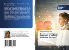 Bookcover of Emotional Intelligence - Imperative in Banking Workplace Success