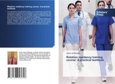 Обложка Rotation residency training course: A practical textbook