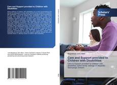 Bookcover of Care and Support provided to Children with Disabilities