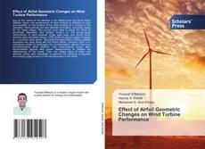 Effect of Airfoil Geometric Changes on Wind Turbine Performance kitap kapağı
