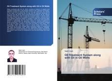 Oil Treatment System along with Oil in Oil Wells kitap kapağı