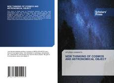 NEW THINKING OF COSMOS AND ASTRONOMICAL OBJECT kitap kapağı