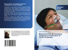Bookcover of Mucormycosis: An emerging dangerous complication of Covid-19 disease