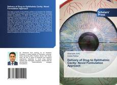 Bookcover of Delivery of Drug to Ophthalmic Cavity: Novel Formulation Approach