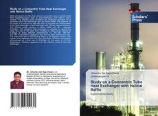 Bookcover of Study on a Concentric Tube Heat Exchanger with Helical Baffle