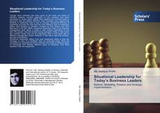 Bookcover of Situational Leadership for Today's Business Leaders