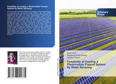 Feasibility of Cooling a Photovoltaic Fresnel System by Water Spraying的封面