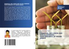 FINANCIAL INCLUSION AND SOCIAL BANKING PERFORMANCE OF INDIAN BANKS的封面