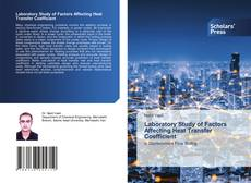 Bookcover of Laboratory Study of Factors Affecting Heat Transfer Coefficient