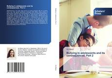 Bookcover of Bullying in adolescents and its consequences. Part 2