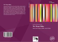Bookcover of We Want Miles
