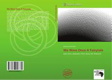 Capa do livro de We Were Once A Fairytale