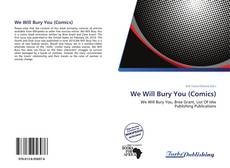 Bookcover of We Will Bury You (Comics)