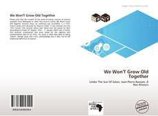 Buchcover von We Won'T Grow Old Together