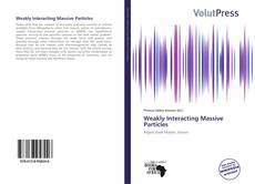 Bookcover of Weakly Interacting Massive Particles