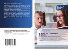 Copertina di A Guide for Teachers of English: