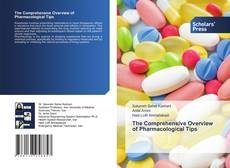 Bookcover of The Comprehensive Overview of Pharmacological Tips
