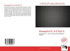 Capa do livro de Persepolis F.C. 6–0 Taj F.C.