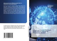 Bookcover of Advanced Control Methods Applicable to Industrial Processing System
