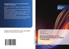 Bookcover of Advanced Results in the Fractal Interpolation on Affine Fractal Sets