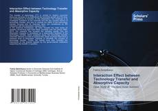 Bookcover of Interaction Effect between Technology Transfer and Absorptive Capacity