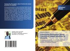 Bookcover of Community Perception about Community based practices of students