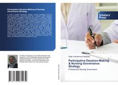 Bookcover of Participative Decision-Making & Nursing Governance Strategy