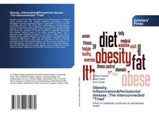 """Bookcover of Obesity, Inflammation&Periodontal disease :The interconnected """"Triad'"""