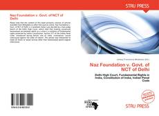 Bookcover of Naz Foundation v. Govt. of NCT of Delhi