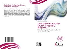 Bookcover of Springfield Presbyterian Church (Sykesville, Maryland)